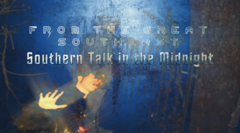 SOUTHERN TALK IN THE MIDNIGHT